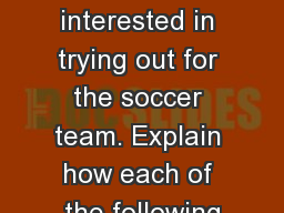Do Now  1. Renee is interested in trying out for the soccer team. Explain how each of the following