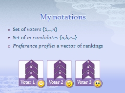 My notations Set of  voters PowerPoint PPT Presentation
