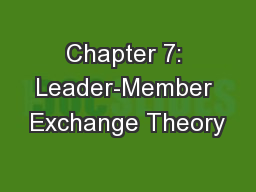 Chapter 7: Leader-Member Exchange Theory