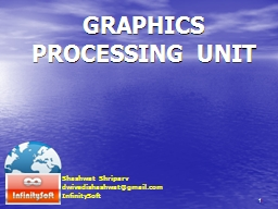 10/30/2010 1 GRAPHICS  PROCESSING UNIT