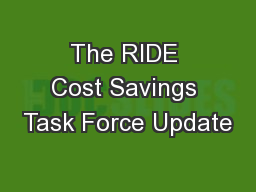 The RIDE Cost Savings Task Force Update