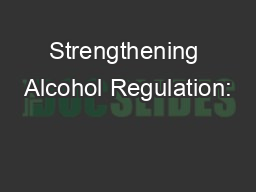 Strengthening Alcohol Regulation: