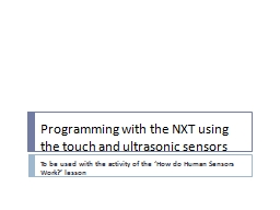 Programming with the NXT using the touch and ultrasonic sensors