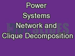 Power Systems Network and Clique Decomposition