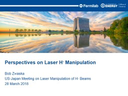 Bob Zwaska US-Japan Meeting on Laser Manipulation of H- Beams