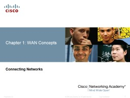 Chapter 1: WAN Concepts Connecting Networks