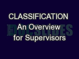 CLASSIFICATION An Overview for Supervisors