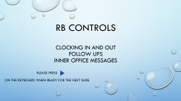 RB Controls Clocking in and out