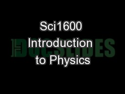 Sci1600 Introduction to Physics