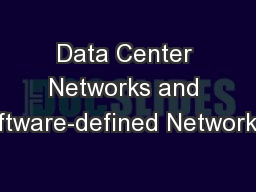 Data Center Networks and Software-defined Networking
