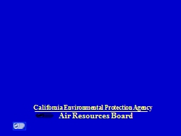 Air Resources Board California Environmental Protection Agency