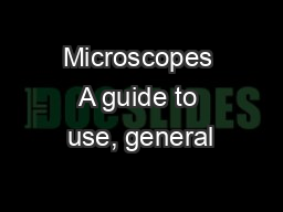 Microscopes A guide to use, general