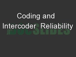 Coding and  Intercoder  Reliability