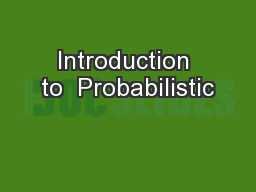 Introduction to  Probabilistic