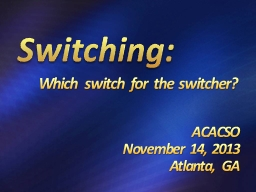 Switching: Which switch for the switcher?
