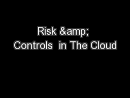 Risk & Controls  in The Cloud PowerPoint PPT Presentation
