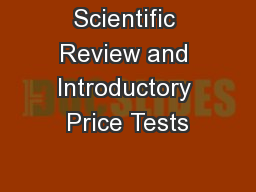 Scientific Review and Introductory Price Tests