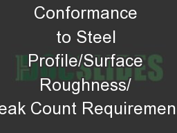 Determining Conformance to Steel Profile/Surface Roughness/ Peak Count Requirements