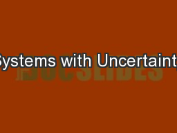 Systems with Uncertainty