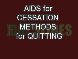 AIDS for CESSATION METHODS for QUITTING