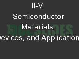 II-VI Semiconductor Materials, Devices, and Applications