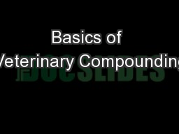 Basics of Veterinary Compounding