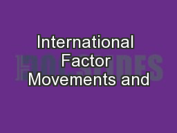 International Factor Movements and