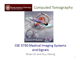 Computed  Tomography CSE 5780 Medical Imaging Systems and Signals