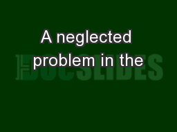 A neglected problem in the