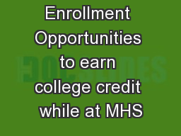 Concurrent Enrollment Opportunities to earn college credit while at MHS