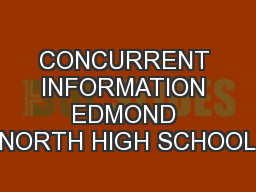CONCURRENT INFORMATION EDMOND NORTH HIGH SCHOOL