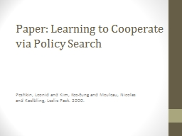 Cooperation via Policy Search