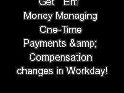 Get   Em�  Money Managing One-Time Payments & Compensation changes in Workday!
