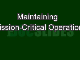 Maintaining  Mission-Critical Operations