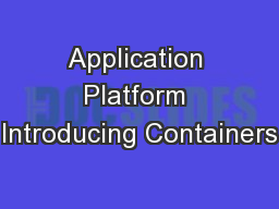 Application Platform Introducing Containers