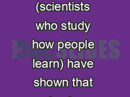 Cognitive scientists (scientists who study how people learn) have shown that physics students come