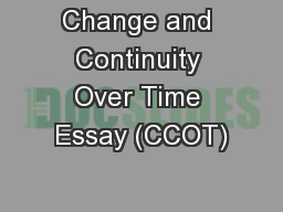 Change and Continuity Over Time Essay (CCOT) PowerPoint Presentation, PPT - DocSlides