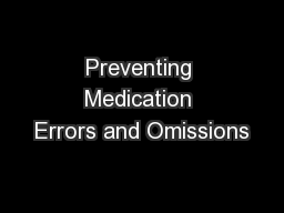 Preventing Medication Errors and Omissions