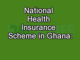 National Health Insurance Scheme in Ghana: