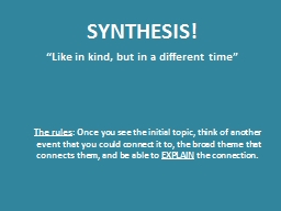 """SYNTHESIS!  """"Like in kind, but in a different time"""""""