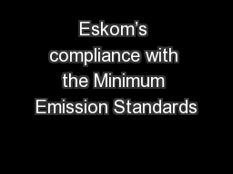 Eskom's compliance with the Minimum Emission Standards PowerPoint PPT Presentation