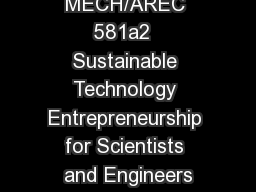 MECH/AREC 581a2  Sustainable Technology Entrepreneurship for Scientists and Engineers