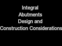 Integral Abutments Design and Construction Considerations