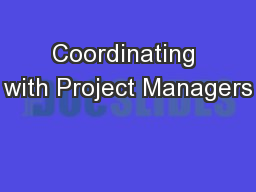 Coordinating with Project Managers