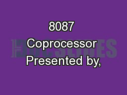 8087 Coprocessor Presented by,