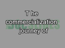 T he commercialization  journey of