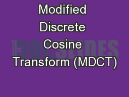 Modified Discrete Cosine Transform (MDCT)