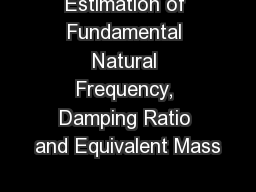 Estimation of Fundamental Natural Frequency, Damping Ratio and Equivalent Mass