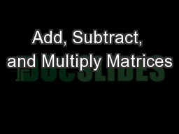 Add, Subtract, and Multiply Matrices