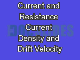 Current and Resistance Current Density and Drift Velocity